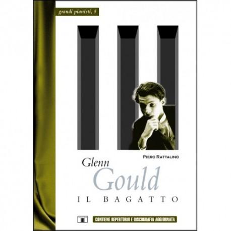 Glenn Gould. Il Bagatto di Piero Rattalino - ZECCHINI Ed.