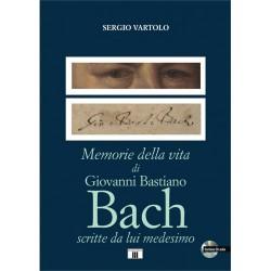 Memorie della vita di Giovanni Bastiano Bach scritte da lui medesimo di Sergio Vartolo ZECCHINI ED.