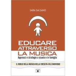 EDUCARE ATTRAVERSO LA MUSICA. Approcci e strategie a scuola e in famiglia di Sara Salsano ZECCHINI ED.