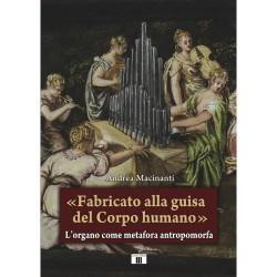 «FABRICATO ALLA GUISA DEL CORPO HUMANO». L'organo come metafora antropomorfa di Andrea MacinantiZECCHINI ED.