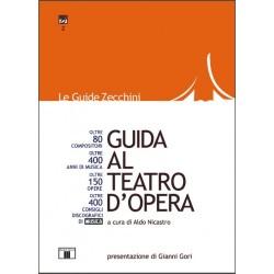Guida al Teatro d'Opera a cura di Aldo Nicastro ED. ZECCHINI