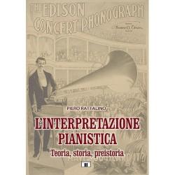 L'interpretazione pianistica - Teoria, storia, preistoria di Piero Rattalino ZECCHINI ED.
