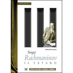 Sergej Rachmaninov. Il Tataro di Piero Rattalino ZECCHINI ED.