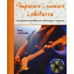 Imparare a suonare la chitarra - PHIL CAPONE - Ed. Il Castello